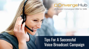Tips For A Successful Voice Broadcast Campaign